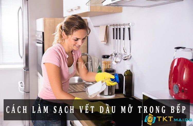 Cách tẩy vết dàu mỡ trong gian bếp nhà bạn